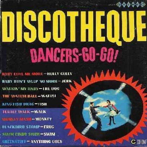 Dancers Go! Go! - Discoteque - 10 Vintage Rock & Roll Songs to dance 10 of the Early 60's most popular Fad Dances. GREAT for a Party! Includes The Watusi, Monkey, Swim, Jerk, Hully Gully, Fish and more! (Vinyl STEREO LP record) - EX8/EX8 - LP Records