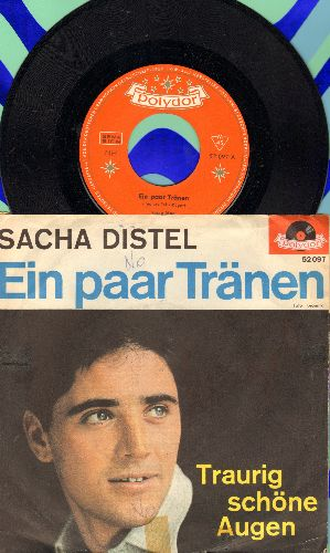 Distel, Sacha - Ein paar Tranen/Traurig schone Augen (German Pressing with picture sleeve, sung in German) - NM9/VG7 - 45 rpm Records