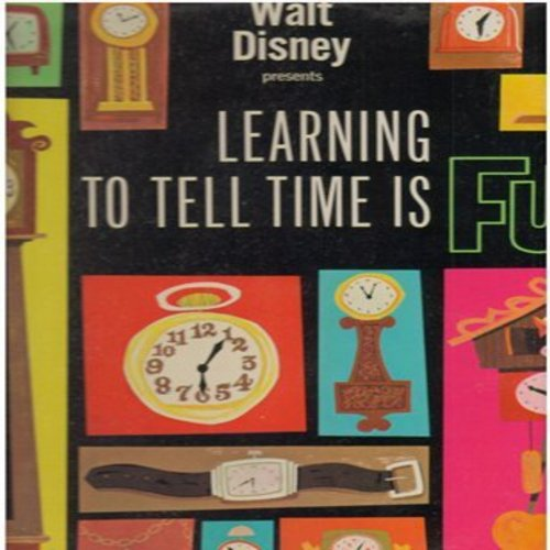 Disney - Learning To Tell Time Is Fun - Narrated By Laura Olsher, Produced by Camarata (Vinyl MONO LP record, NICE condition!) - NM9/NM9 - LP Records