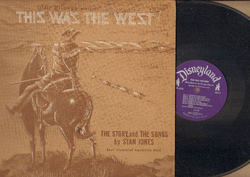 Disney - This Was The West - The Story and The Songs by Stan Jones - Book illustrated by Shirley Reed (Vinyl MONO LP record, gate-fold cover with picture pages) - EX8/EX8 - LP Records