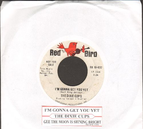Dixie Cups - I'm Gonna Get You Yet/Gee The Moon Is Shining Bright (DJ advance pressing with jke box label) - EX8/ - 45 rpm Records