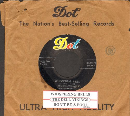 Dell Vikings - Whispering Bells/Don't Be A Fool (with vintage Dot company sleeve with juke box label) - EX8/ - 45 rpm Records