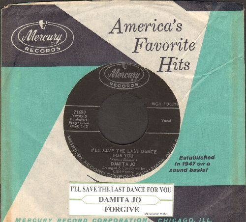 Damita Jo - I'll Save The Last Dance For You/Forgive (NICE condition with Mercury company sleeve and juke box label) - NM9/ - 45 rpm Records