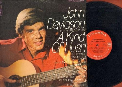 Davidson, John - A Kind Of Hush: Georgy Girl, The 59th Street Bridge Song (Feelin' Groovy), My Cup Runneth Over (vinyl STEREO LP record) - EX8/EX8 - LP Records