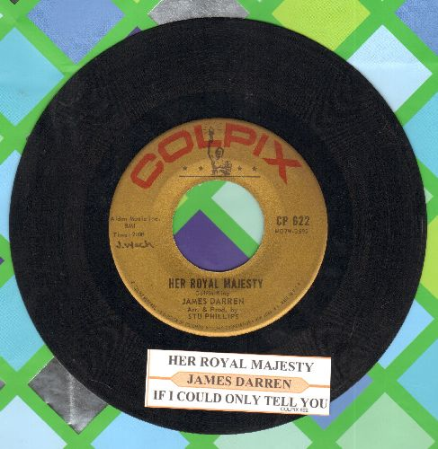 Darren, James - Her Royal Majesty/If I Could Only Tell You (with juke box label) - VG7/ - 45 rpm Records