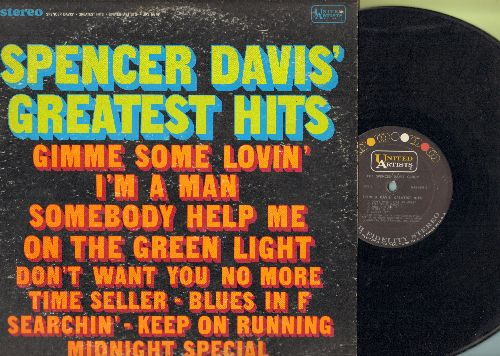 Davis, Spencer Group, Traffic - Spencer Davis' Greatest Hits: Gimme Some Lovin', Somebody Help Me, Keep On Running, I'm A Man (vinyl STEREO LP record) - VG7/VG7 - LP Records