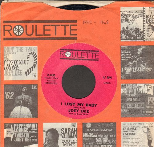 Dee, Joey - I Lost My Baby/Keep Your Mind On What You're Doin' (with vintage Roulette company sleeve) - NM9/ - 45 rpm Records
