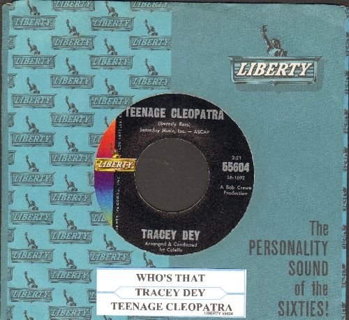 Dey, Tracey - Who's That (A Dream Smiled At Me)/Teenage Cleopatra (with juke box label and vintage Liberty company sleeve) - NM9/ - 45 rpm Records