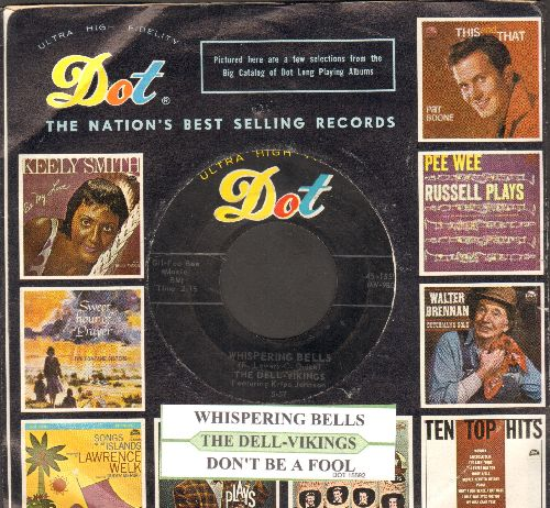 Dell Vikings - Whispering Bells/Don't Be A Fool (with juke box label vintage Dot company sleeve) - EX8/ - 45 rpm Records