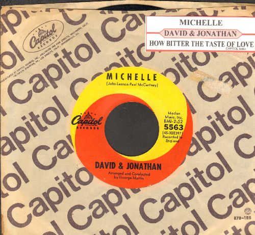 David & Jonathan - Michelle/How Bitter The Taste Of Love (with Capitol company sleeve and juke box label) - VG7/ - 45 rpm Records