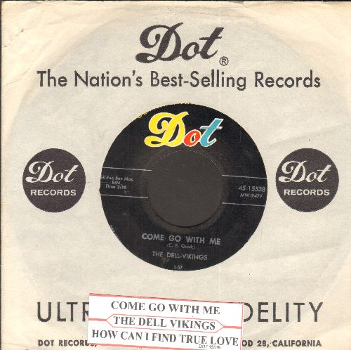 Dell Vikings - Come Go With Me/How Can I Find True Love (with Dot company sleeve and juke box label) - EX8/ - 45 rpm Records