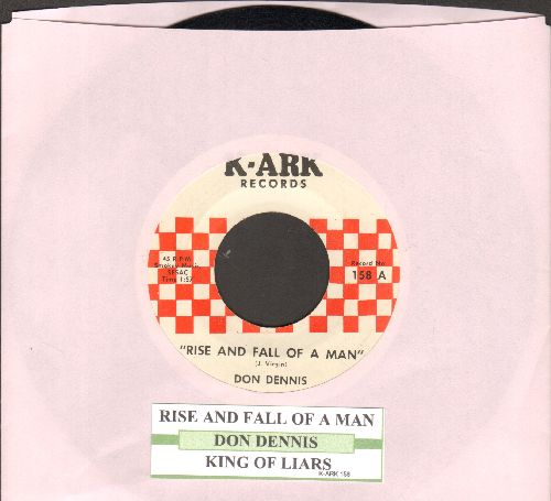 Dennis, Don - Rise And Fall Of A Man/King Of Liars (with juke box label) - NM9/ - 45 rpm Records