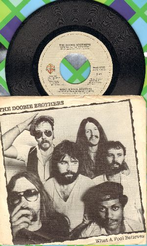 Doobie Brothers - What A Fool Believes/Don't Stop To Watch The Wheels (with picture sleeve) - EX8/EX8 - 45 rpm Records