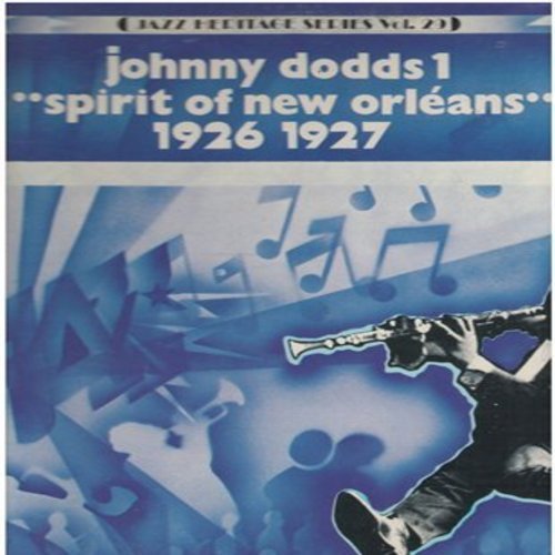 Dodd, Johnny Black Bottom Stompers - Jazz Heritage Series Vol. 29 - Johnny Dodd Spirit Of New Orleans 1926 - 1927: Oh Lizzie, Clarinet Wobble, New St. Louis Blues, Joe Turner's Blues, (Vinyl MONO LP record, re-issue of RARE vintage Jazz recordings) - NM9/