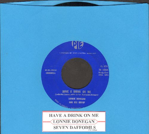 Donegan, Lonnie - Have A Drink On Me/Seven Daffodils (with juke box label) - EX8/ - 45 rpm Records