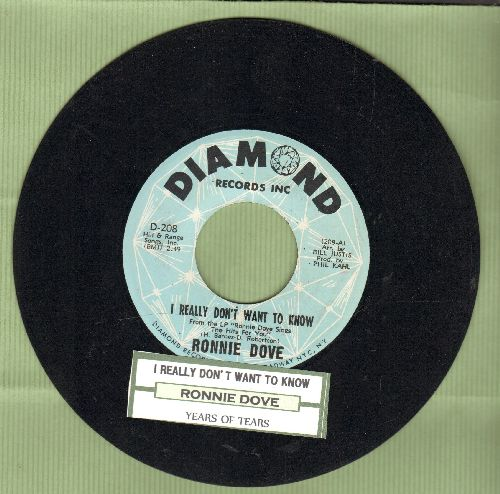 Dove, Ronnie - I Really Don't Want To Know/Years Of Tears (with juke box label) - NM9/ - 45 rpm Records