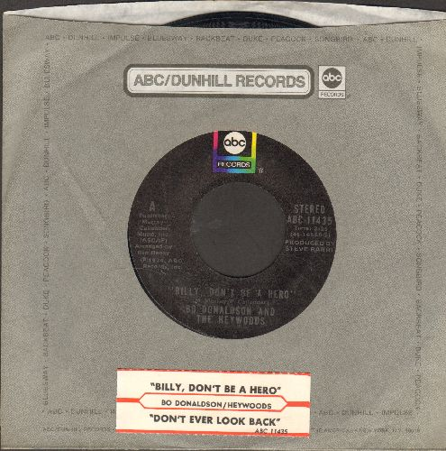 Donaldson, Bo & The Haywoods - Billy, Don't Be A Hero (TEAR JERKER about young man going to war and being killed)/Don't Ever Look Back (with ABC company sleeve and juke box label) - NM9/ - 45 rpm Records