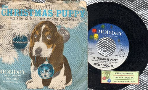 Dogg, Dudley Jr. - The Christmas Puppy (I Wish Someone Would Take Me Home For Christmas)/Theme For A Christmas Puppy (DJ advance pressing with juke box label and picture sleeve) - NM9/VG7 - 45 rpm Records