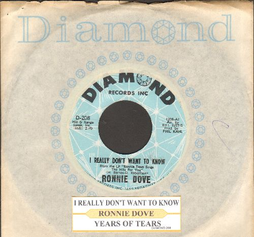 Dove, Ronnie - I Really Don't Want To Know/Years Of Tears (with juke box label and Diamond company sleeve) - NM9/ - 45 rpm Records