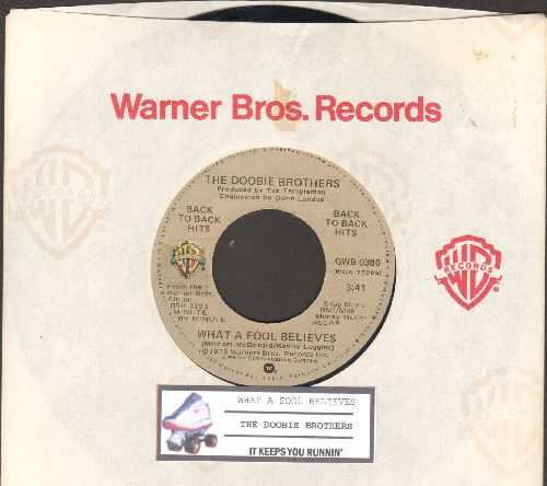 Doobie Brothers - What A Fool Believes/It Keeps You Runnin' (double-hit re-issue with juke box label and company sleeve) - EX8/ - 45 rpm Records