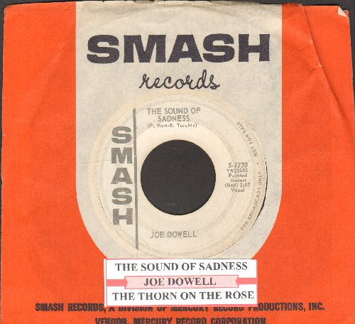 Dowell, Joe - The Sound Of Sadness/The Thorn On The Rose (DJ avance pressing with juke box label and Smash company sleeve) - VG7/ - 45 rpm Records