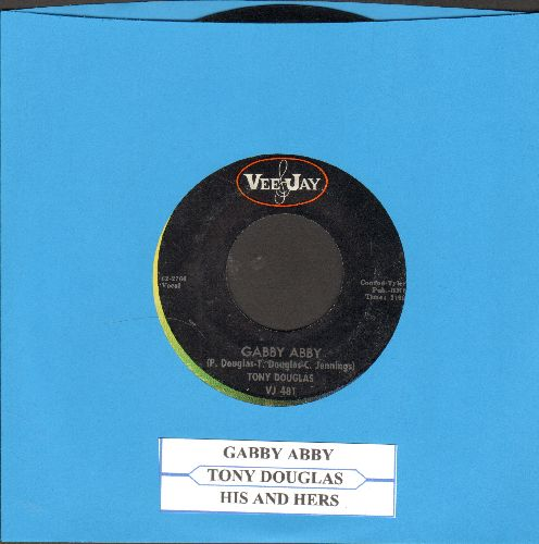 Douglas, Tony - Gabby Abby/His And Hers (with juke box label) - NM9/ - 45 rpm Records