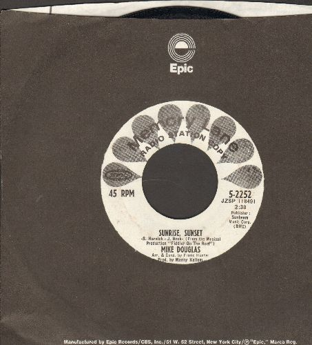 Douglas, Mike - Sunrise, Sunset/The Men In My Little Girl's Life (double-hit re-issue with Epic company sleeve) - NM9/ - 45 rpm Records