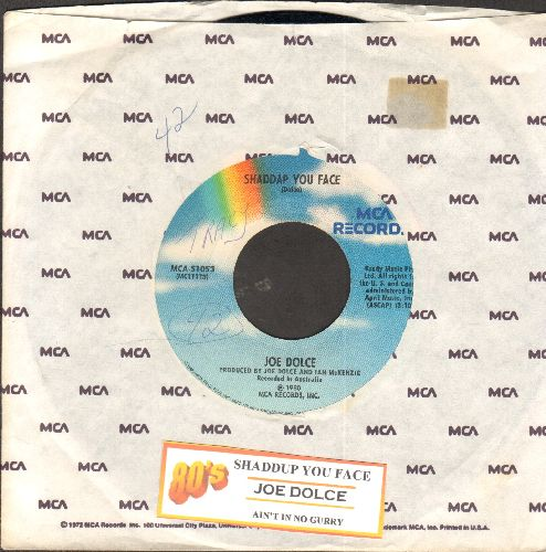 Dolce, Joe - Shaddap You Face (What's A Matter U?)/Ain't In No Hurry (with juke box label and company sleeve) - VG7/ - 45 rpm Records