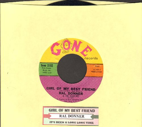 Donner, Ral - Girl Of My Best Friend/It's Been A Long, Long Time (with juke box label) - EX8/ - 45 rpm Records