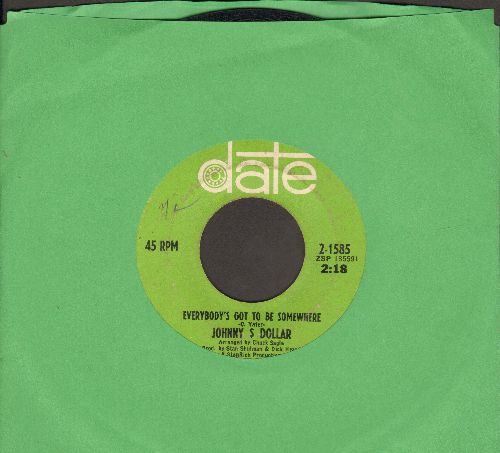 Dollar, Johnny - Did You Talk To Him Today/Everybody's Got To Be Somewhere - EX8/ - 45 rpm Records