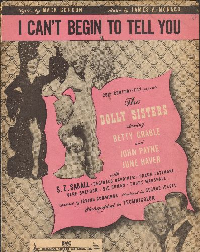 Grable, Betty - I Can't Begin To Tell You - SHHET MUSIC for the song featured in film -The Dolly Sisters- (NICE cover art of star Betty Grable, suitable for framing!) - VG7/ - Sheet Music
