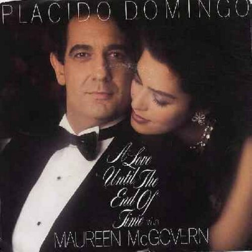 Domingo, Placido & Maureen McGovern - A Love Until The End Of Time (WEDDING DANCE FAVORITE!)/Save Your Nights For Me (RARE 1985 DJ advance copy with picture sleeve) - NM9/EX8 - 45 rpm Records