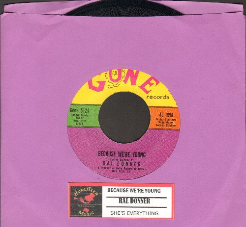 Donner, Ral - She's Everything/Because We're Young (NICE condition with juke box label) - NM9/ - 45 rpm Records