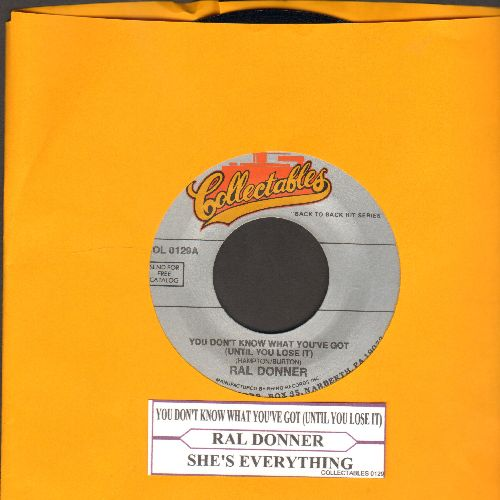 Donner, Ral - You Don't Know What You've Got/She's Everything (double-hit re-issue with juke box label) - NM9/ - 45 rpm Records