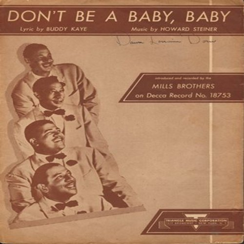 Mills Brothers - Don't Be A Baby, Baby - Vintage SHEET MUSIC for the song made popular by the Mills Brothers this is SHEET MUSIC, not any other kind of media!) - EX8/ - Sheet Music