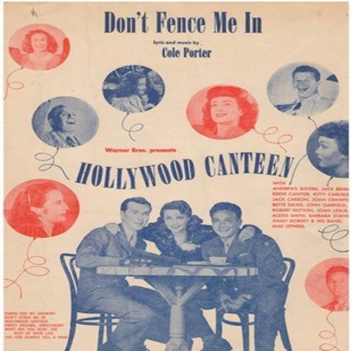 Porter, Cole - Don't Fence Me In - SHEET MUSIC for the Classic Cole Porter song, NICE cover art with All-Star Cast from film -Hollywood Canteen-!   - VG7/ - Sheet Music