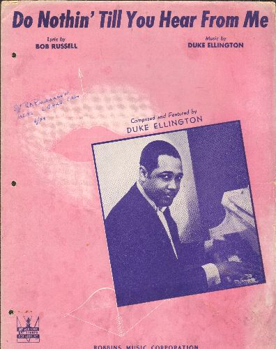 Ellington, Duke - Do Nothin' Till You Hear From Me - Vintage SHEET MUSIC for the song made popular by Duke Ellington & His Orchestra. (THIS IS SHEET MUSIC, NOT ANY OTHER KIND OF MEDIA. SHIPPING RATE SAME AS 45 RPM.) - VG6/ - Sheet Music
