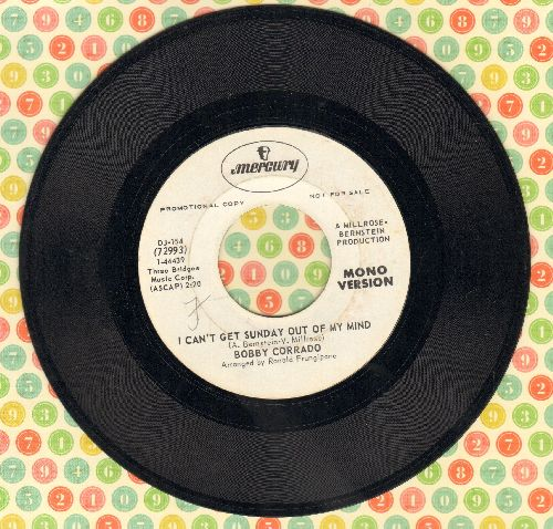 Corrado, Bobby - I Can't Get Sunday Out Of My Mind (double-A-sided DJ advance pressing with MONO and STEREO version) - EX8/ - 45 rpm Records