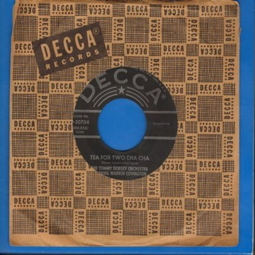 Dorsey, Tommy Orchestra Starring Warren Covington - Tea For Two Cha Cha/My Baby Just Cares For Me (with Decca company sleeve) - VG7/ - 45 rpm Records