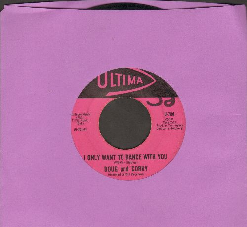Doug & Corky - I Only Want To Dance With You/I Only Want To Dance With You (Instrumental) - VG7/ - 45 rpm Records