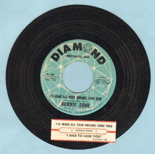 Dove, Ronnie - I'll Make All Your Dreams Come True/I Had To Lose You (To Find That I Need You) (with juke box label) - EX8/ - 45 rpm Records