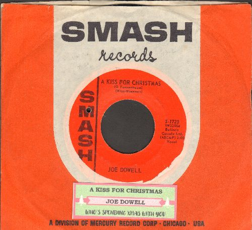 Dowell, Joe - A Kiss For Christmas/(I Wonder) Who's Spending Xmas With You (with juke box label and Smash company sleeve)(bb) - EX8/ - 45 rpm Records