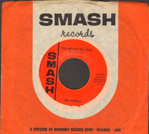 Dowell, Joe - The Bridge Of Love/Just Love Me (with vintage Smash company sleeve) - EX8/ - 45 rpm Records