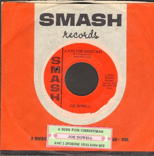 Dowell, Joe - A Kiss For Christmas/Who's Spending X-Mas With You (with vintage Smash company sleeve) - EX8/ - 45 rpm Records