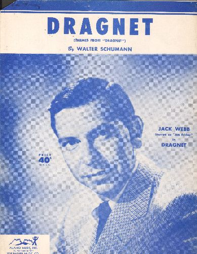 Schumann, Walter, Jack Webb - Dragnet Theme - SHEET MUSIC for the Classic TV Theme. NICE cover art featuring star of the series Jack Webb! (this is SHEET MUSIC, not any other kind of media!) - VG7/ - Sheet Music