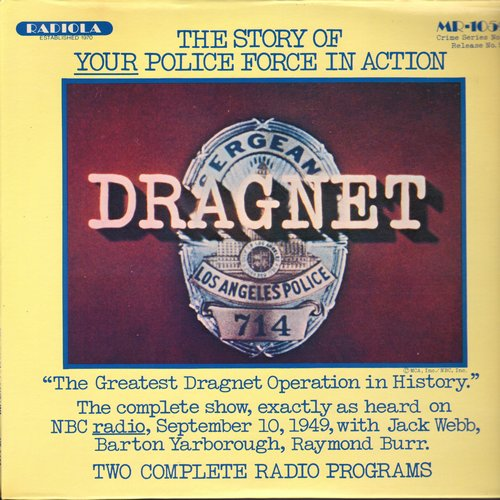 Dragnet - Dragnet - The Story of Your Police Force In Action - Comelete Septmeber 10, 1949 Radio Broadcast featuring 2 complete stories with Jack Webb and Raymond Burr (Vinyl LP record) - NM9/NM9 - LP Records