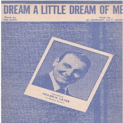 Laine, Frankie - Dream A Little Dream Of Me - SHEET MUSIC for the Standard made popular by many artists, including Ozzie Nelson, Frankie Laine (pictured on cover), Louis Armstrong and Mama Cass (this is SHEET MUSIC, not any other kind of media!) - EX8/ -
