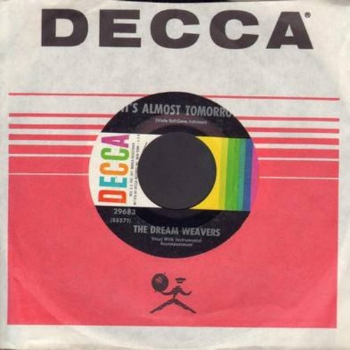 Dream Weavers - It's Almost Tomorrow/You've Got Me Wondering (multi-color label 1960s issue with Decca company sleeve) - EX8/ - 45 rpm Records