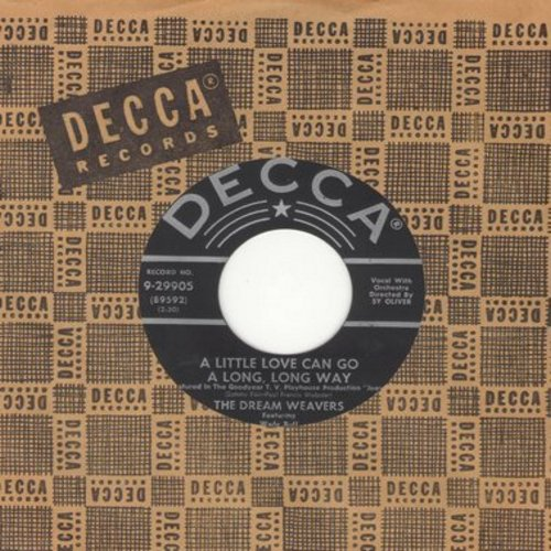 Dream Weavers - A Little Love Can Go Along, Long Way/Is There Somebody Else (first pressing with vintage Decca company sleeve) - VG7/ - 45 rpm Records