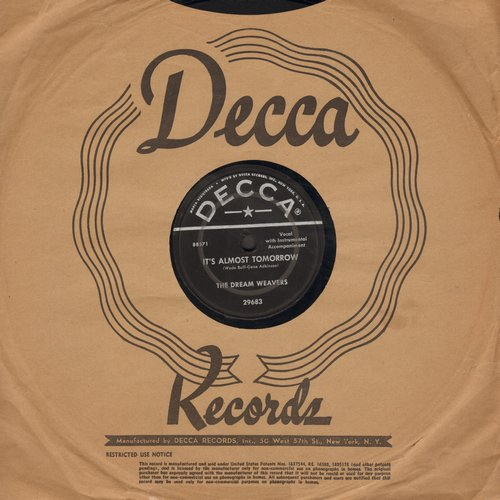 Dream Weavers - It's Almost Tomorrow/You've Got Me Wondering (RARE 10 inch 78 rpm record with Decca company sleeve, NICE condition!) - EX8/ - 78 rpm